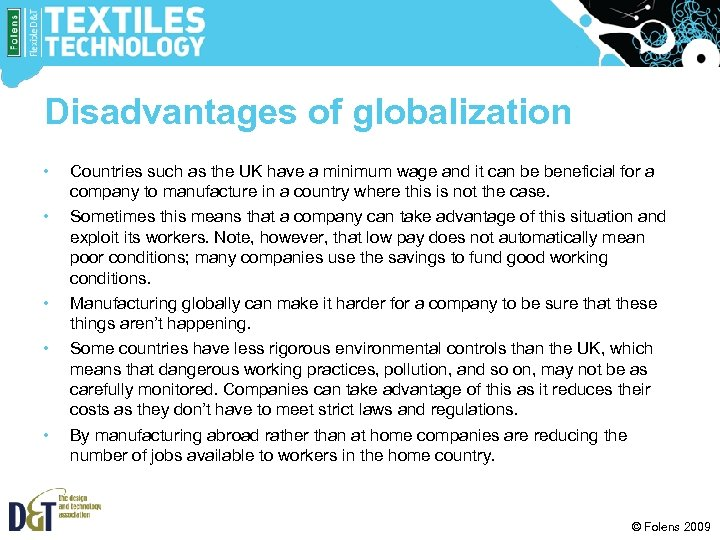Disadvantages of globalization • • • Countries such as the UK have a minimum