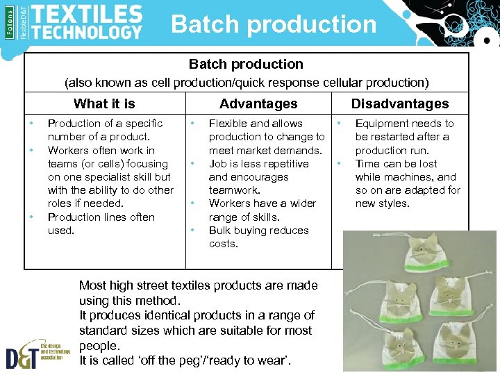 Batch production (also known as cell production/quick response cellular production) What it is •