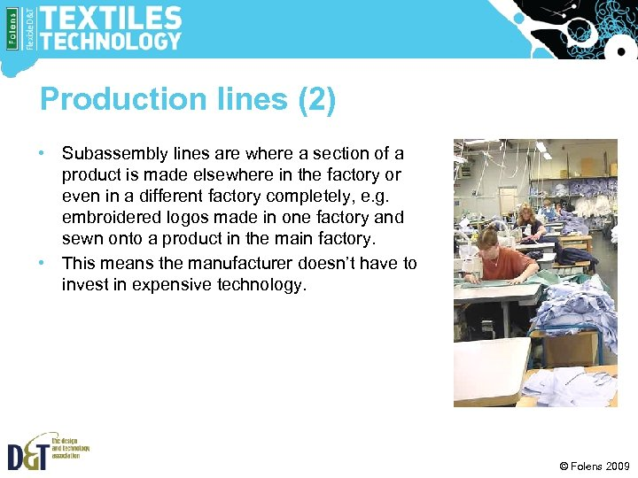 Production lines (2) • Subassembly lines are where a section of a product is