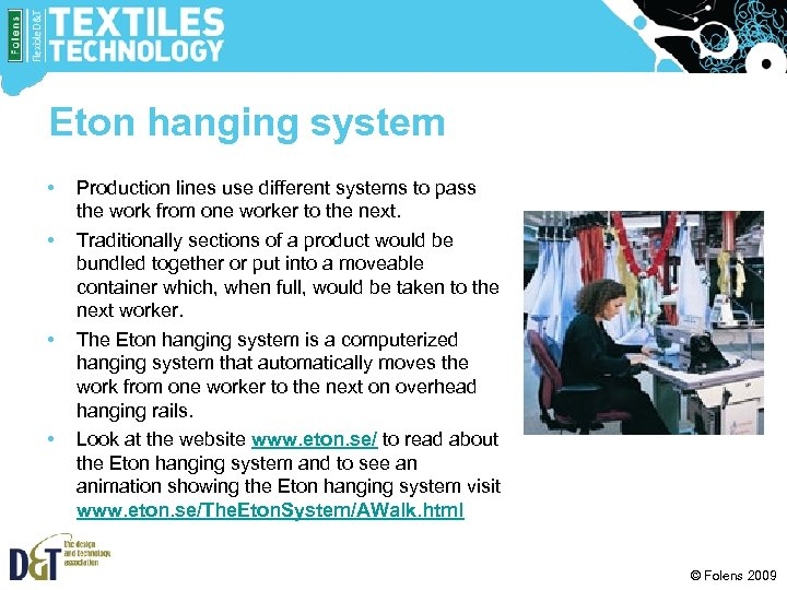 Eton hanging system • • Production lines use different systems to pass the work