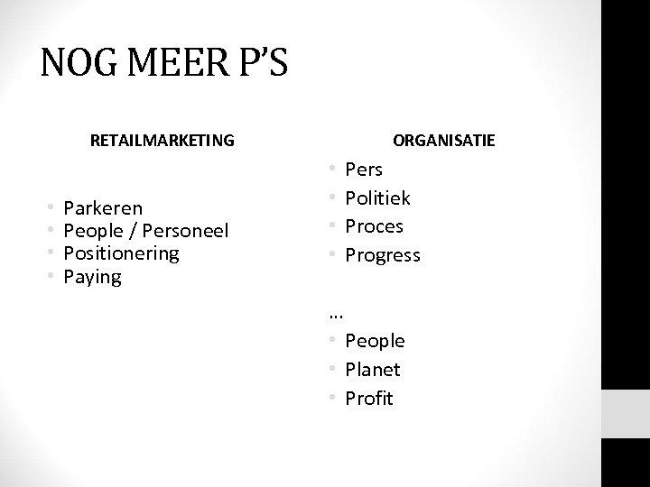 NOG MEER P'S RETAILMARKETING • • Parkeren People / Personeel Positionering Paying ORGANISATIE •