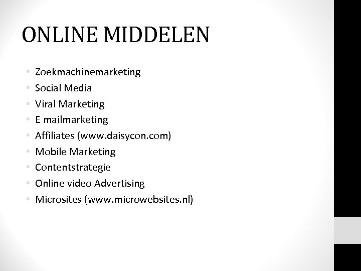 ONLINE MIDDELEN • • • Zoekmachinemarketing Social Media Viral Marketing E mailmarketing Affiliates (www.