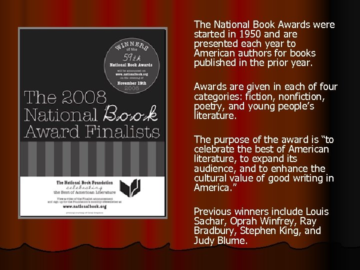 The National Book Awards were started in 1950 and are presented each year to