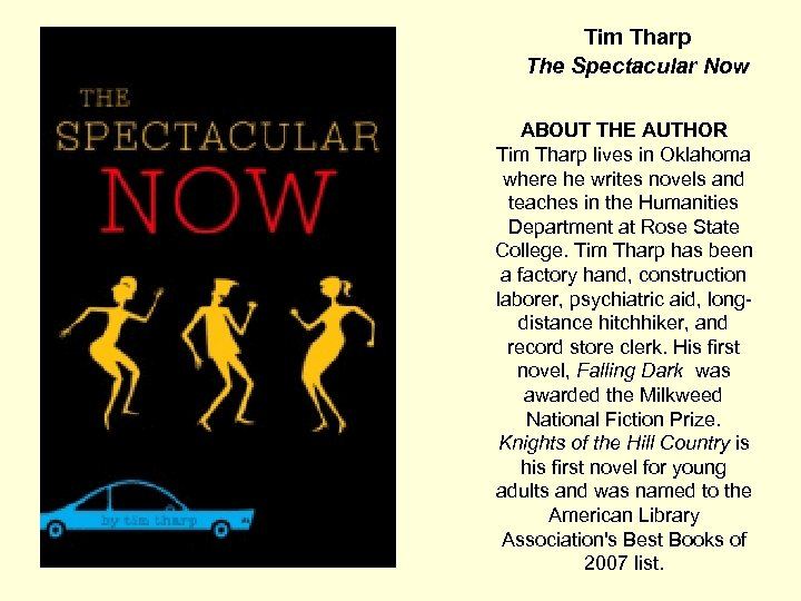 Tim Tharp The Spectacular Now ABOUT THE AUTHOR Tim Tharp lives in Oklahoma where