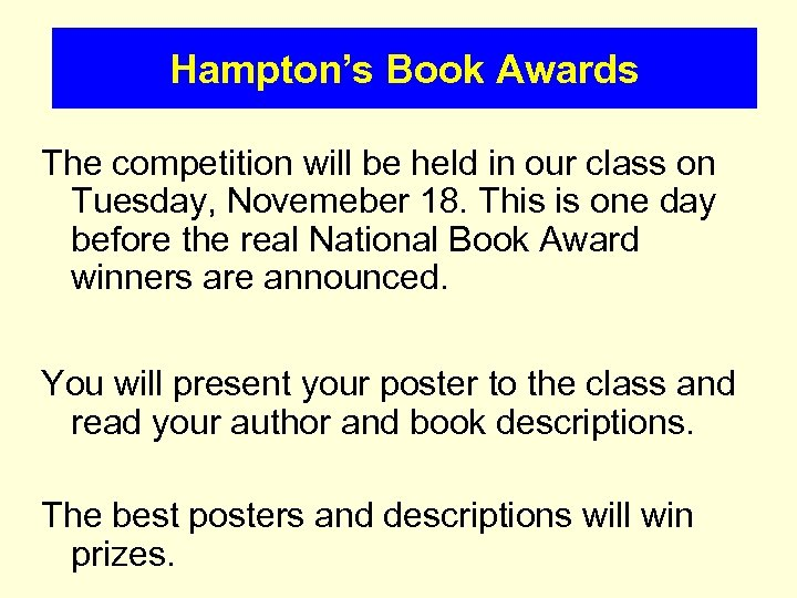 Hampton's Book Awards The competition will be held in our class on Tuesday, Novemeber