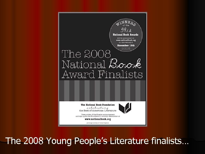 The 2008 Young People's Literature finalists…