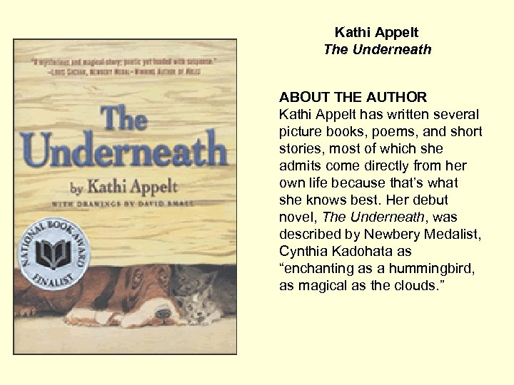 Kathi Appelt The Underneath ABOUT THE AUTHOR Kathi Appelt has written several picture books,