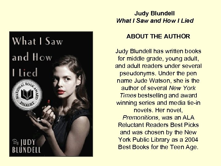 Judy Blundell What I Saw and How I Lied ABOUT THE AUTHOR Judy Blundell