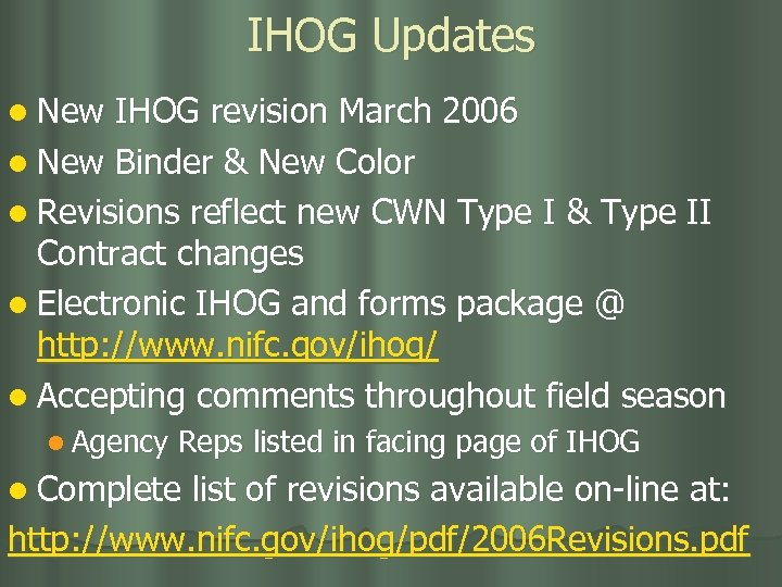 IHOG Updates l New IHOG revision March 2006 l New Binder & New Color