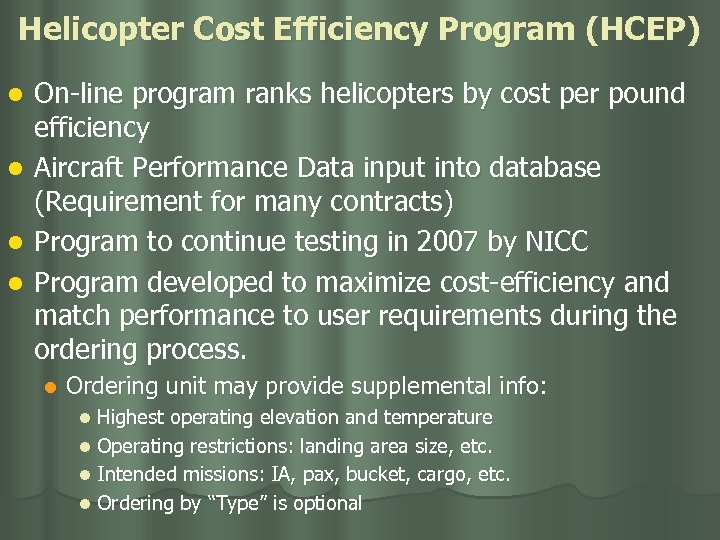 Helicopter Cost Efficiency Program (HCEP) l l On-line program ranks helicopters by cost per