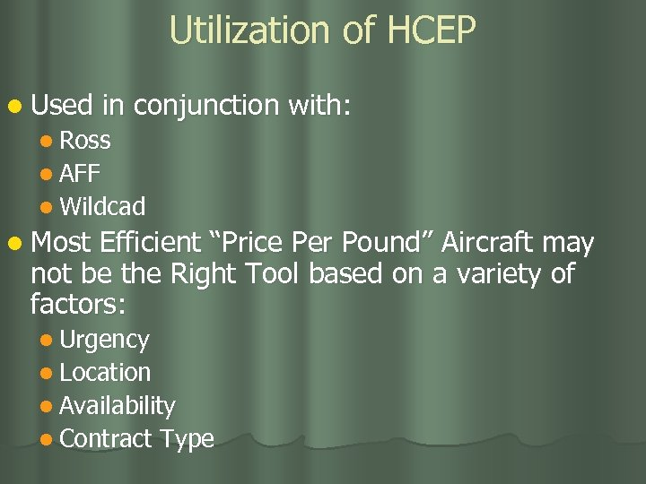 Utilization of HCEP l Used in conjunction with: l Ross l AFF l Wildcad