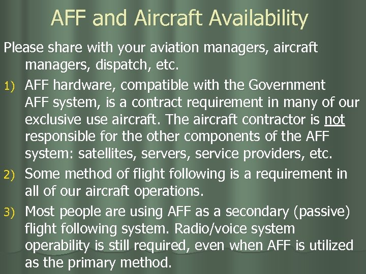 AFF and Aircraft Availability Please share with your aviation managers, aircraft managers, dispatch, etc.