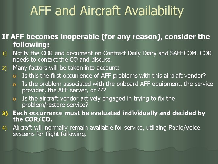 AFF and Aircraft Availability If AFF becomes inoperable (for any reason), consider the following: