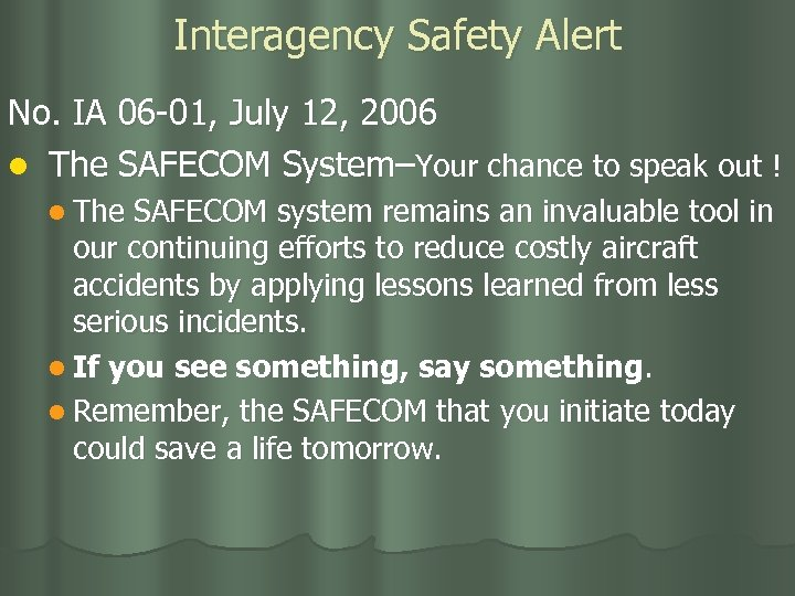 Interagency Safety Alert No. IA 06 -01, July 12, 2006 l The SAFECOM System–Your