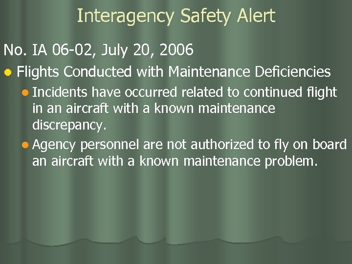 Interagency Safety Alert No. IA 06 -02, July 20, 2006 l Flights Conducted with