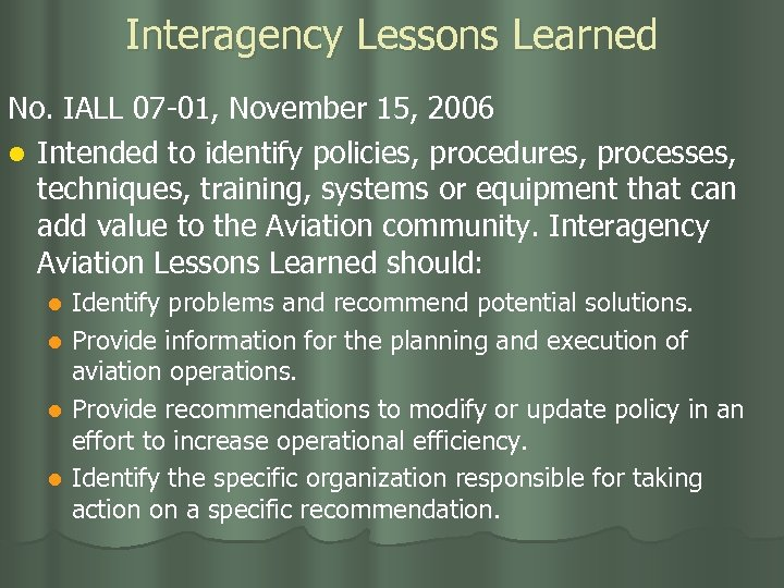 Interagency Lessons Learned No. IALL 07 -01, November 15, 2006 l Intended to identify