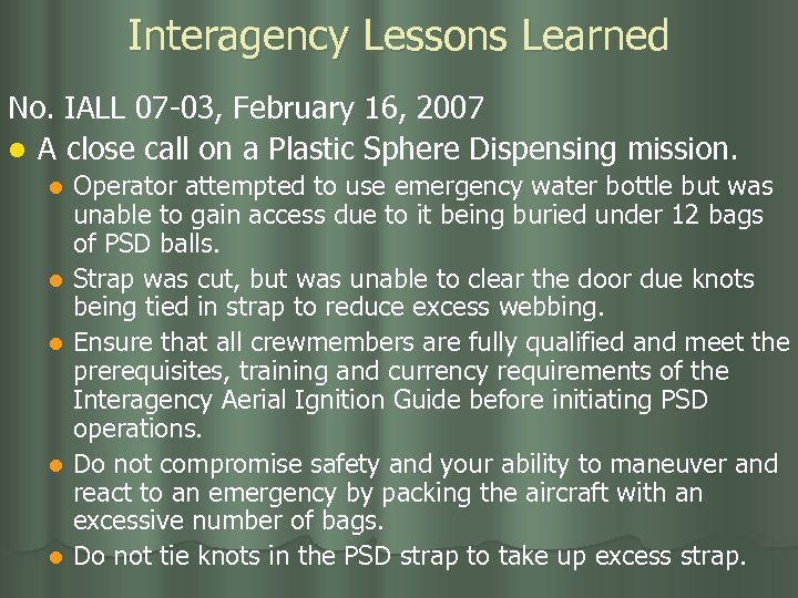 Interagency Lessons Learned No. IALL 07 -03, February 16, 2007 l A close call