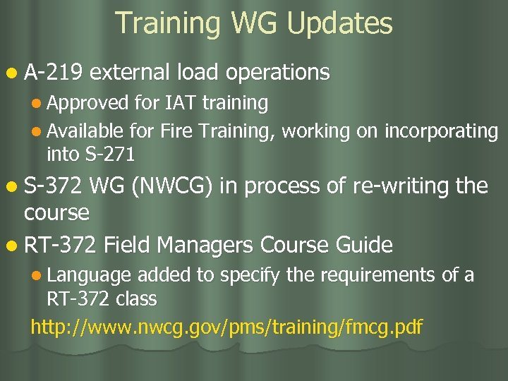 Training WG Updates l A-219 external load operations l Approved for IAT training l