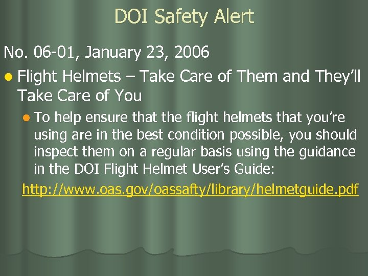 DOI Safety Alert No. 06 -01, January 23, 2006 l Flight Helmets – Take