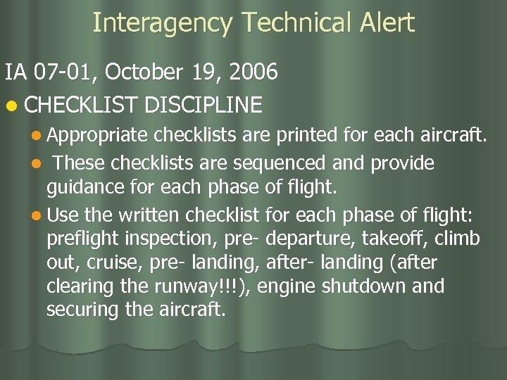 Interagency Technical Alert IA 07 -01, October 19, 2006 l CHECKLIST DISCIPLINE l Appropriate