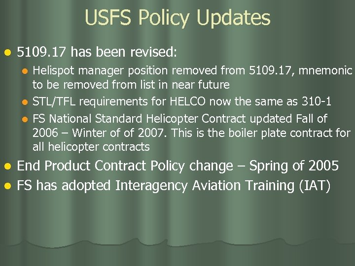 USFS Policy Updates l 5109. 17 has been revised: Helispot manager position removed from