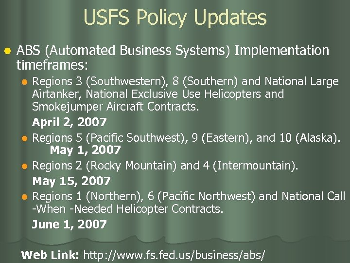 USFS Policy Updates l ABS (Automated Business Systems) Implementation timeframes: Regions 3 (Southwestern), 8