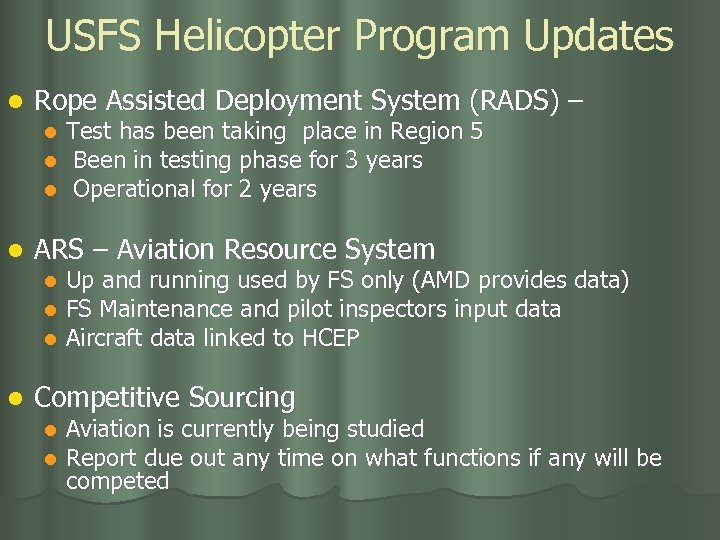 USFS Helicopter Program Updates l Rope Assisted Deployment System (RADS) – l l ARS