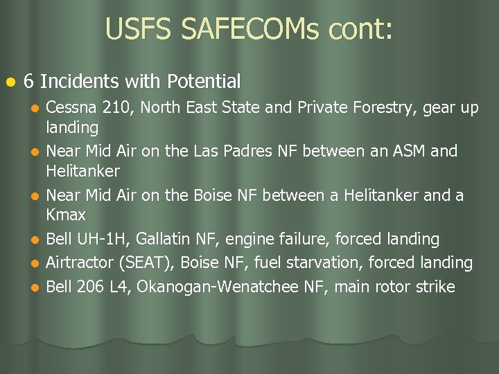 USFS SAFECOMs cont: l 6 Incidents with Potential Cessna 210, North East State and