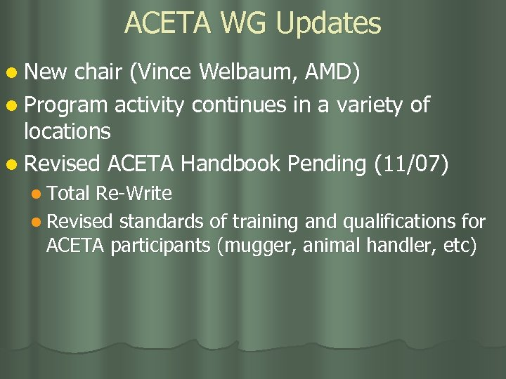 ACETA WG Updates l New chair (Vince Welbaum, AMD) l Program activity continues in