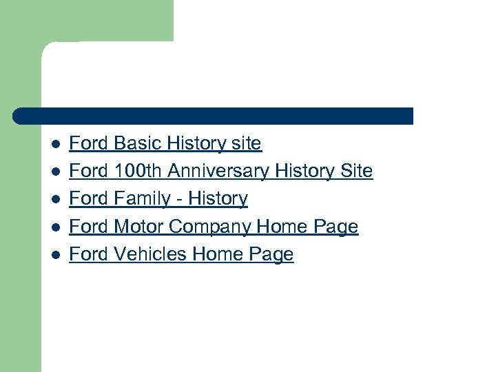 l l l Ford Basic History site Ford 100 th Anniversary History Site Ford