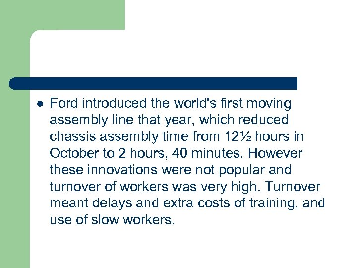 l Ford introduced the world's first moving assembly line that year, which reduced chassis