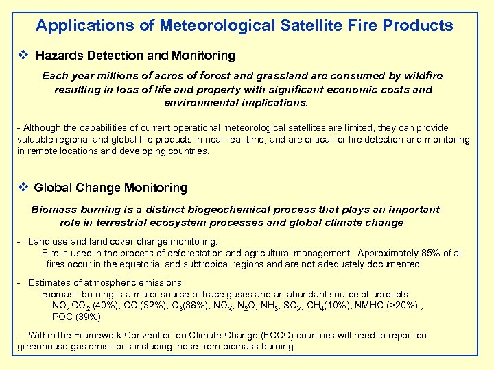 Applications of Meteorological Satellite Fire Products v Hazards Detection and Monitoring Each year millions