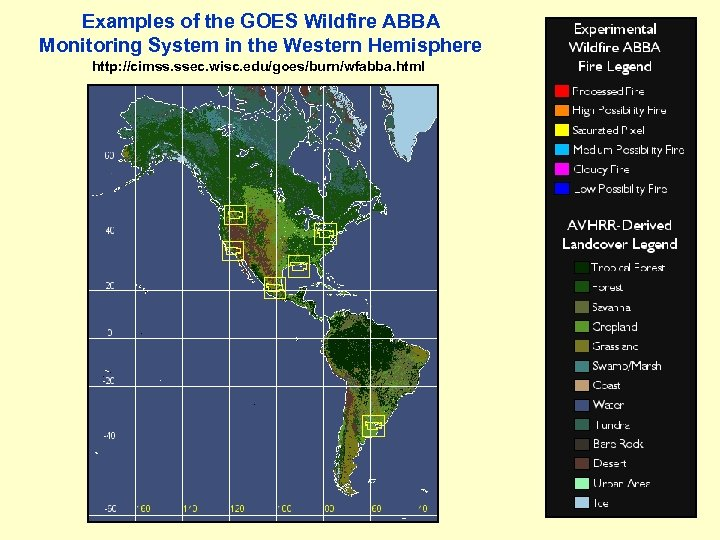 Examples of the GOES Wildfire ABBA Monitoring System in the Western Hemisphere http: //cimss.