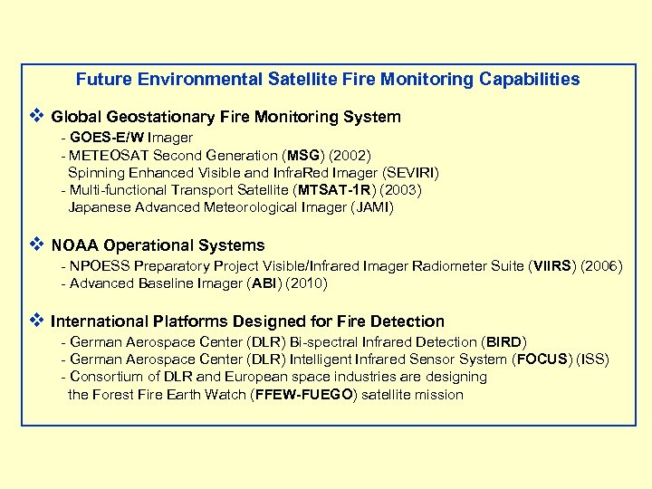 Future Environmental Satellite Fire Monitoring Capabilities v Global Geostationary Fire Monitoring System - GOES-E/W