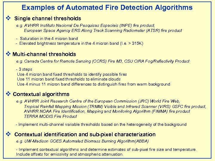 Examples of Automated Fire Detection Algorithms v Single channel thresholds e. g. AVHRR Instituto