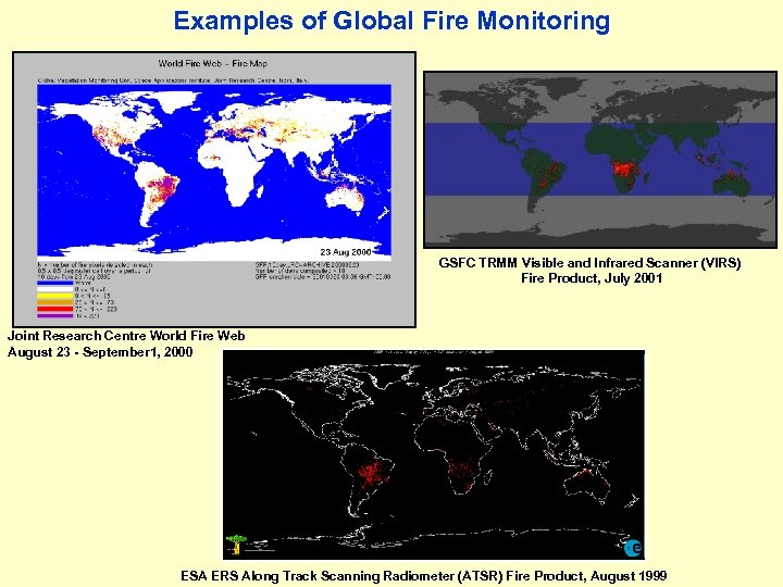 Examples of Global Fire Monitoring GSFC TRMM Visible and Infrared Scanner (VIRS) Fire Product,