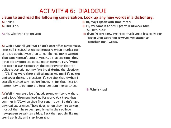 ACTIVITY # 6: DIALOGUE Listen to and read the following conversation. Look up any