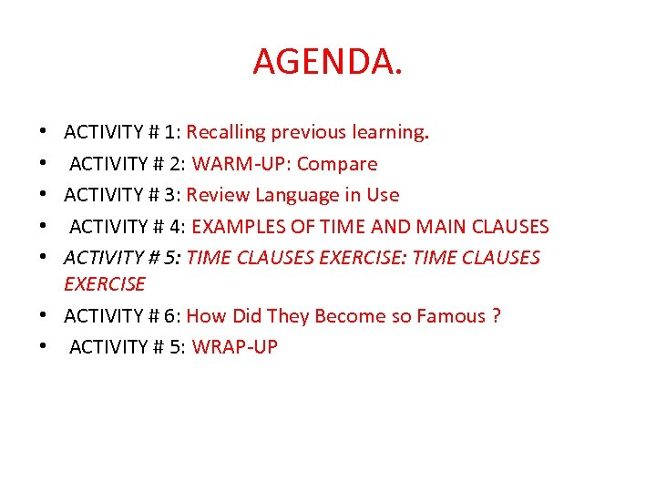 AGENDA. ACTIVITY # 1: Recalling previous learning. ACTIVITY # 2: WARM-UP: Compare ACTIVITY #