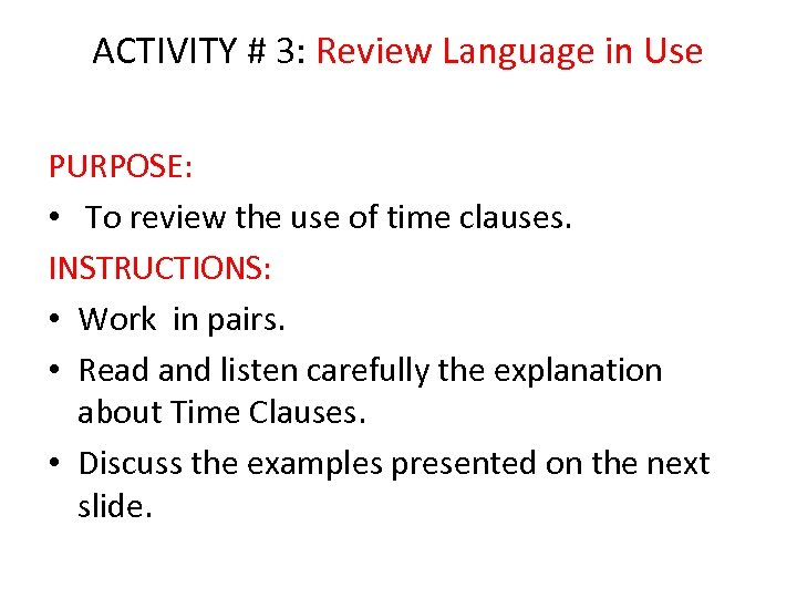ACTIVITY # 3: Review Language in Use PURPOSE: • To review the use of