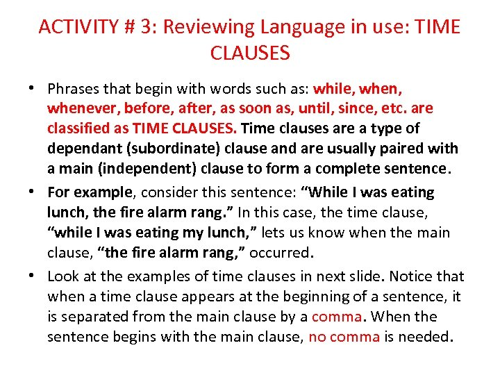 ACTIVITY # 3: Reviewing Language in use: TIME CLAUSES • Phrases that begin with