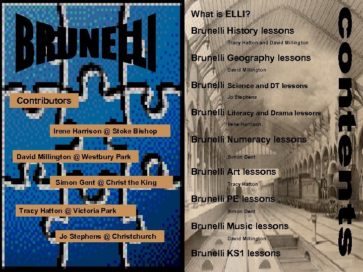 What is ELLI? Brunelli History lessons Tracy Hatton and David Millington Brunelli Geography lessons