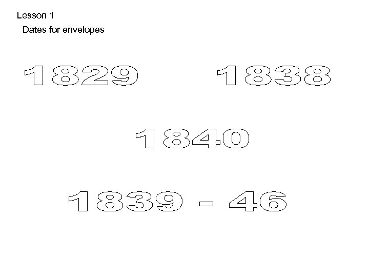Lesson 1 Dates for envelopes