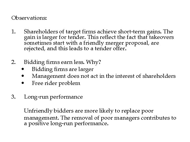 Observations: 1. Shareholders of target firms achieve short-term gains. The gain is larger for