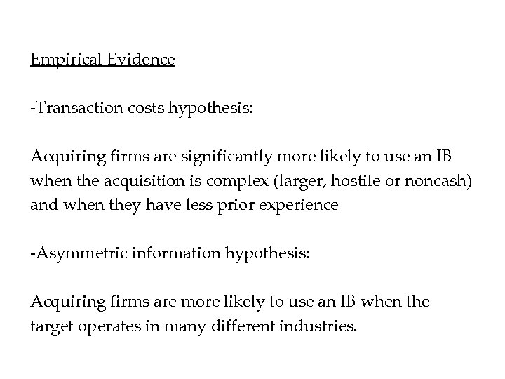 Empirical Evidence -Transaction costs hypothesis: Acquiring firms are significantly more likely to use an
