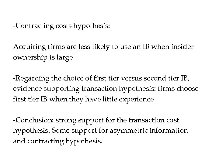 -Contracting costs hypothesis: Acquiring firms are less likely to use an IB when insider