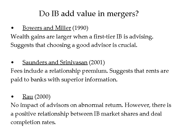 Do IB add value in mergers? • Bowers and Miller (1990) Wealth gains are
