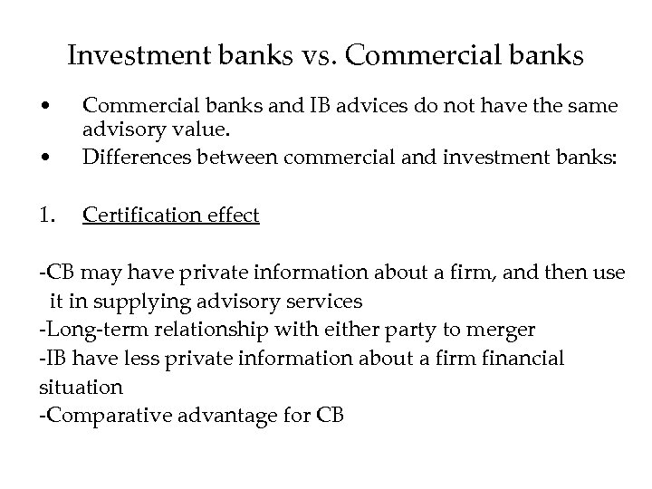 Investment banks vs. Commercial banks • • Commercial banks and IB advices do not