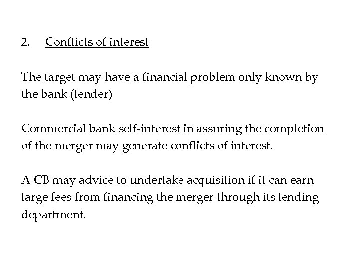 2. Conflicts of interest The target may have a financial problem only known by