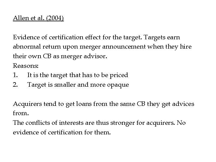 Allen et al. (2004) Evidence of certification effect for the target. Targets earn abnormal