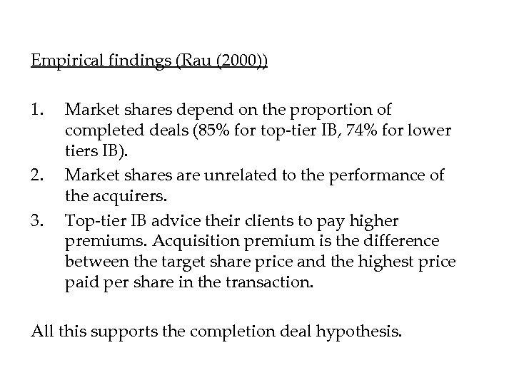 Empirical findings (Rau (2000)) 1. 2. 3. Market shares depend on the proportion of